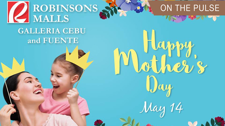 Picture-Perfect Mother's Day at Robinsons Galleria