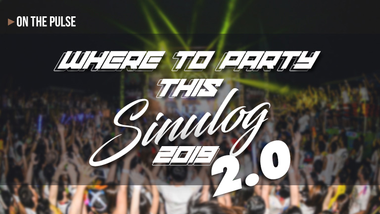 Where to party this Sinulog Weekend 2019 Pt. 2